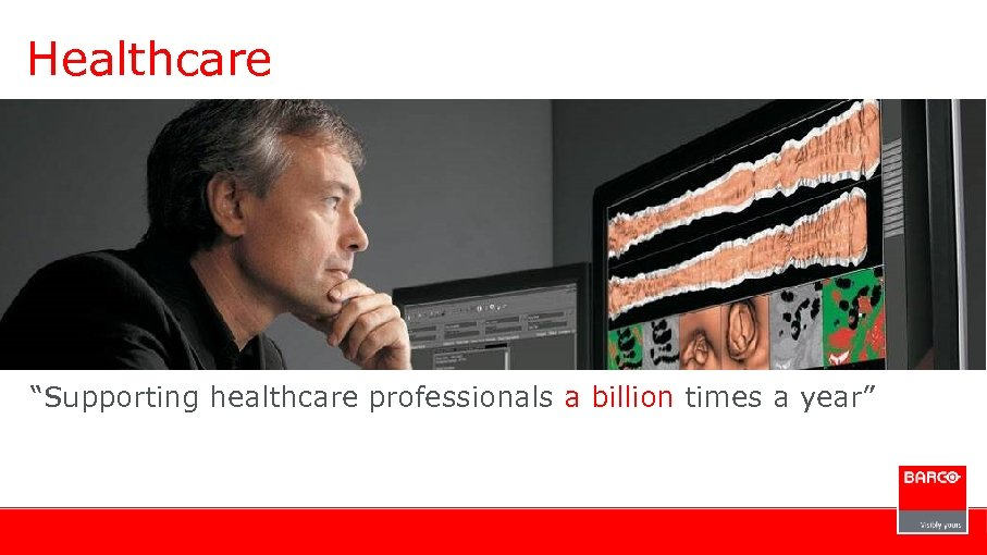 "Healthcare ""Supporting healthcare professionals a billion times a year"""