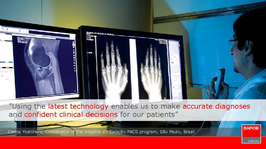 """Using the latest technology enables us to make accurate diagnoses and confident clinical decisions"