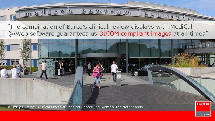 """The combination of Barco's clinical review displays with Medi. Cal QAWeb software guarantees us"