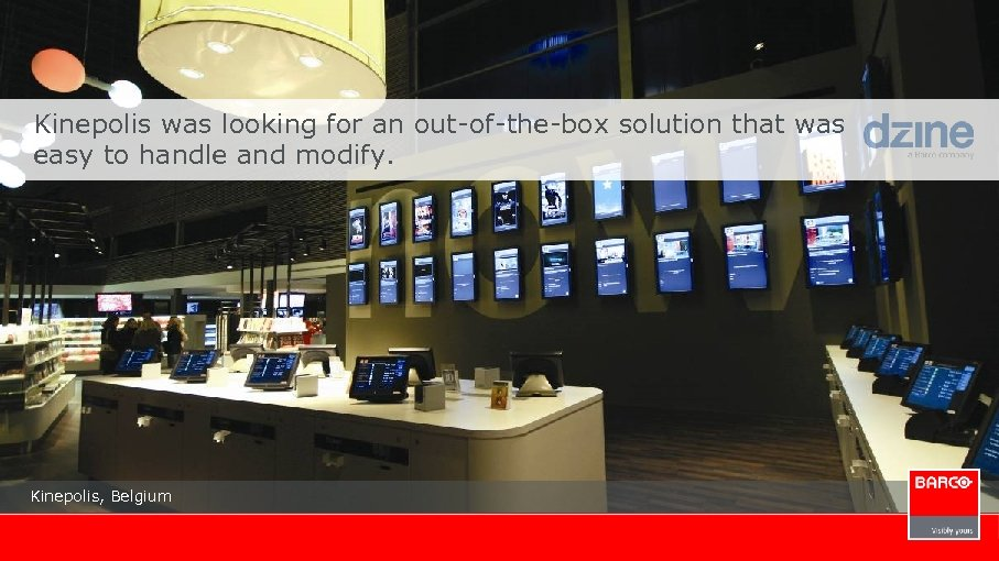 Kinepolis was looking for an out-of-the-box solution that was easy to handle and modify.