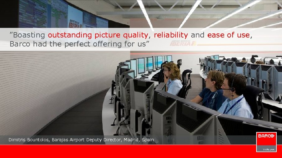 """Boasting outstanding picture quality, reliability and ease of use, Barco had the perfect offering"
