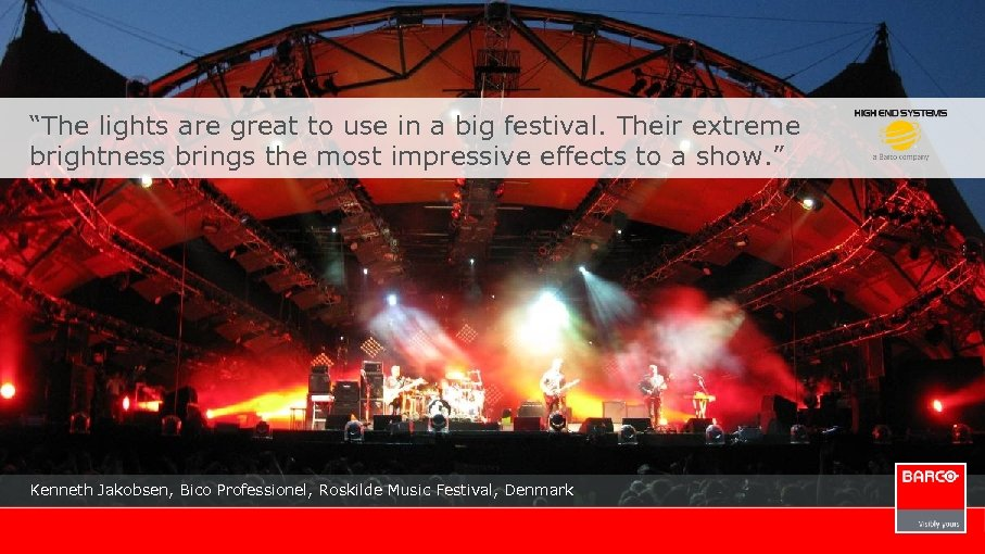 """The lights are great to use in a big festival. Their extreme brightness brings"