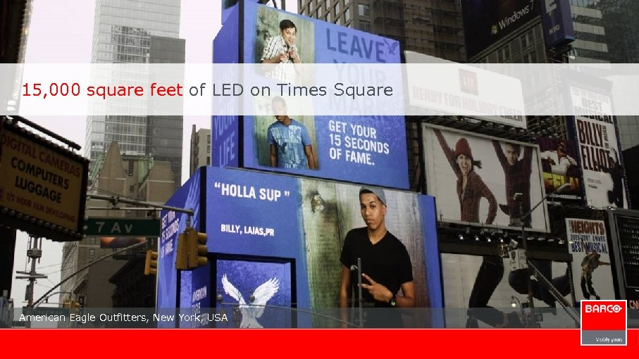 15, 000 square feet of LED on Times Square American Eagle Outfitters, New York,