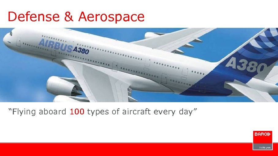 "Defense & Aerospace ""Flying aboard 100 types of aircraft every day"""