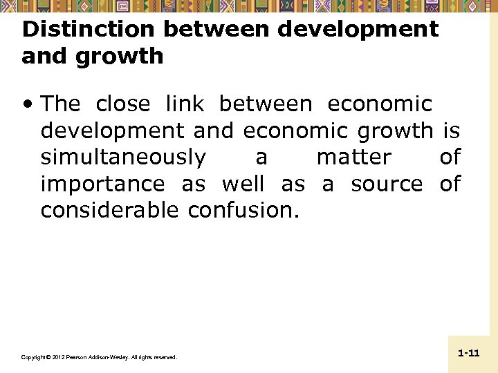 Distinction between development and growth • The close link between economic development and economic