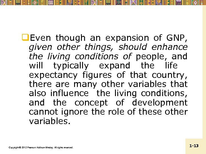 q. Even though an expansion of GNP, given other things, should enhance the living