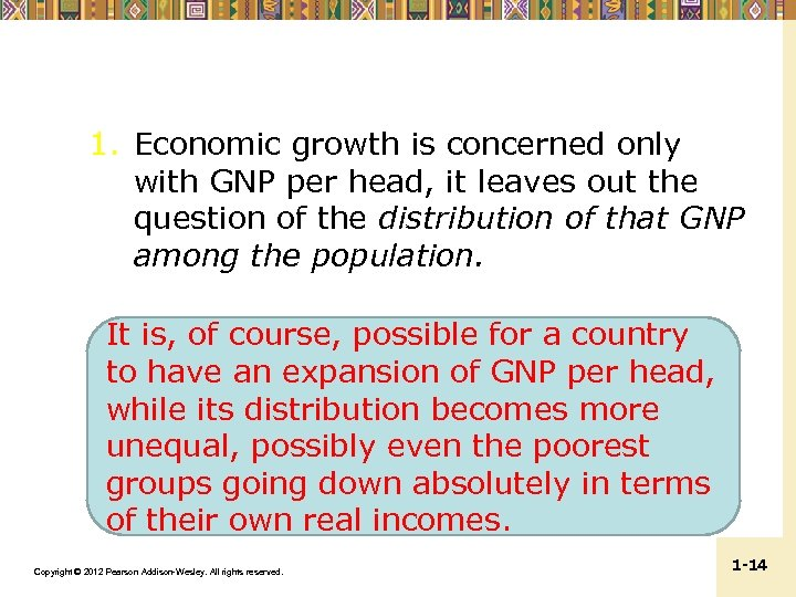 1. Economic growth is concerned only with GNP per head, it leaves out the