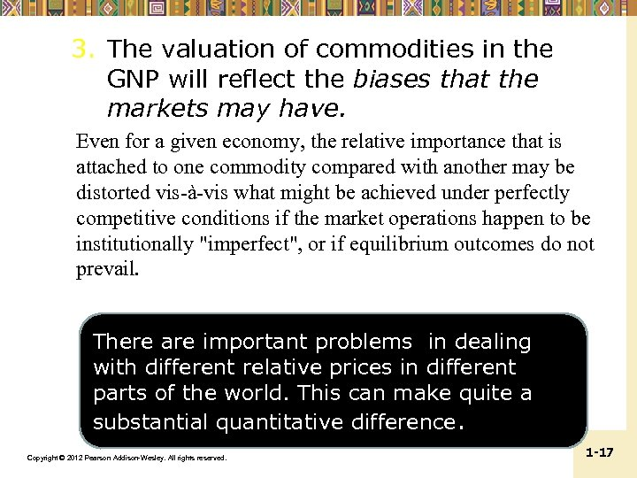 3. The valuation of commodities in the GNP will reflect the biases that the