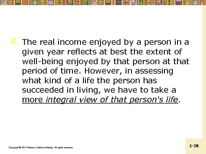 4. The real income enjoyed by a person in a given year reflects at