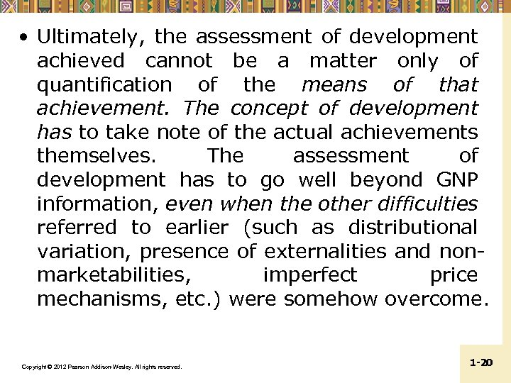 • Ultimately, the assessment of development achieved cannot be a matter only of