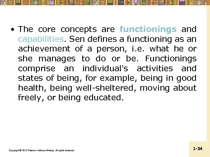 • The core concepts are functionings and capabilities. Sen defines a functioning as