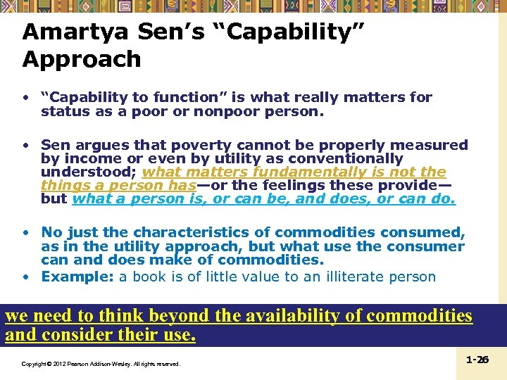 "Amartya Sen's ""Capability"" Approach • ""Capability to function"" is what really matters for status"