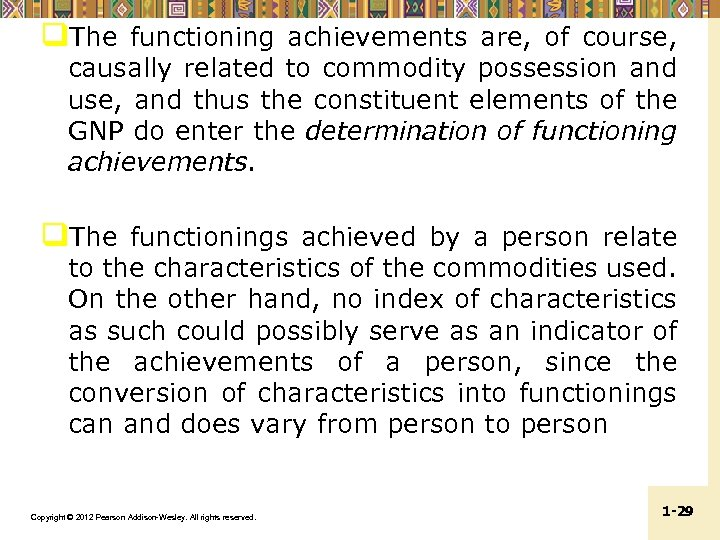 q. The functioning achievements are, of course, causally related to commodity possession and use,