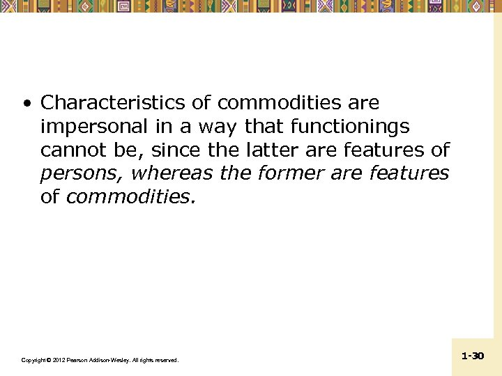 • Characteristics of commodities are impersonal in a way that functionings cannot be,