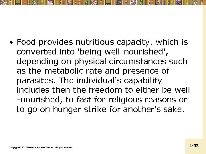 • Food provides nutritious capacity, which is converted into 'being well-nourished', depending on