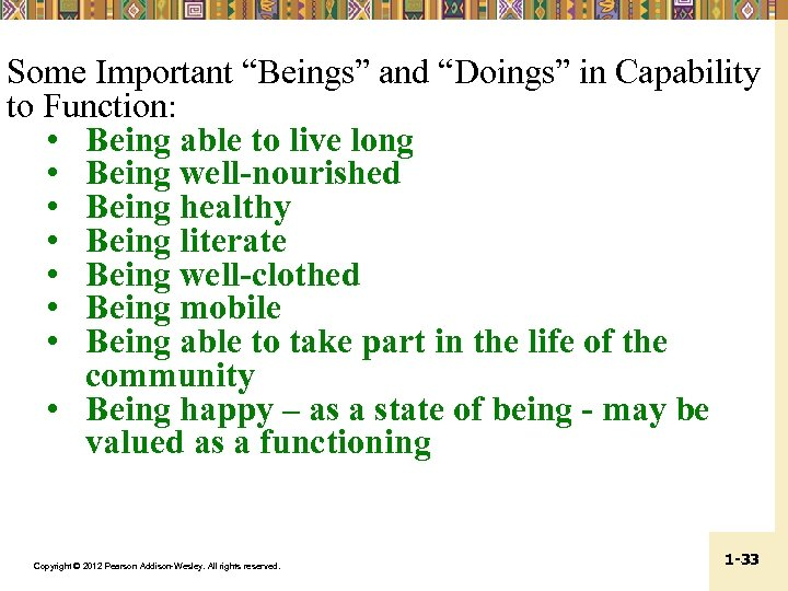 "Some Important ""Beings"" and ""Doings"" in Capability to Function: • Being able to live"