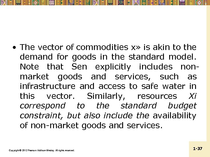 • The vector of commodities x» is akin to the demand for goods
