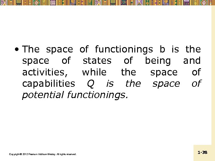 • The space of functionings b is the space of states of being