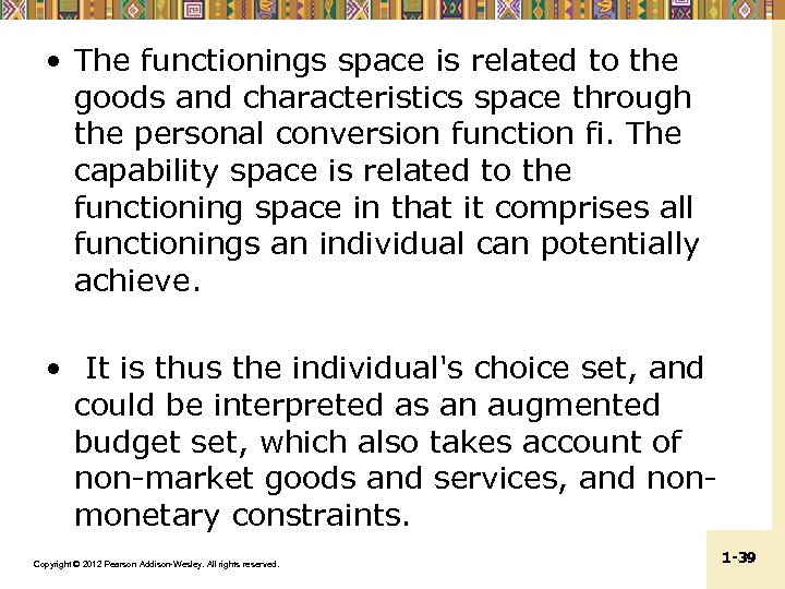 • The functionings space is related to the goods and characteristics space through