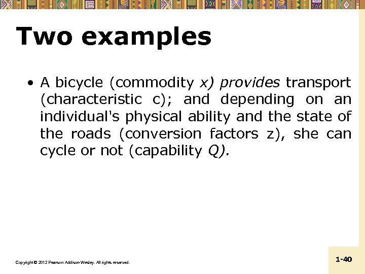 Two examples • A bicycle (commodity x) provides transport (characteristic c); and depending on