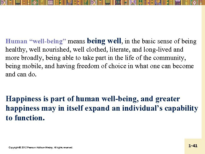 "Human ""well-being"" means being well, in the basic sense of being healthy, well nourished,"