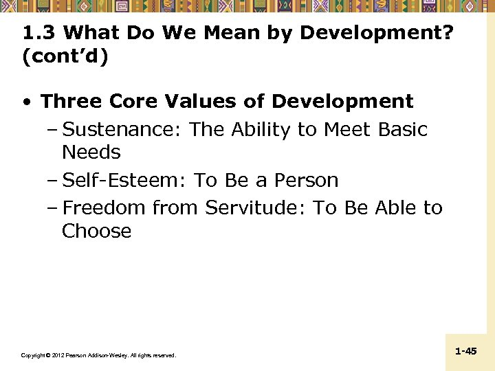 1. 3 What Do We Mean by Development? (cont'd) • Three Core Values of