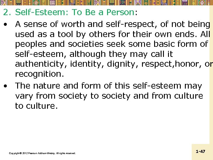 2. Self-Esteem: To Be a Person: • A sense of worth and self-respect, of