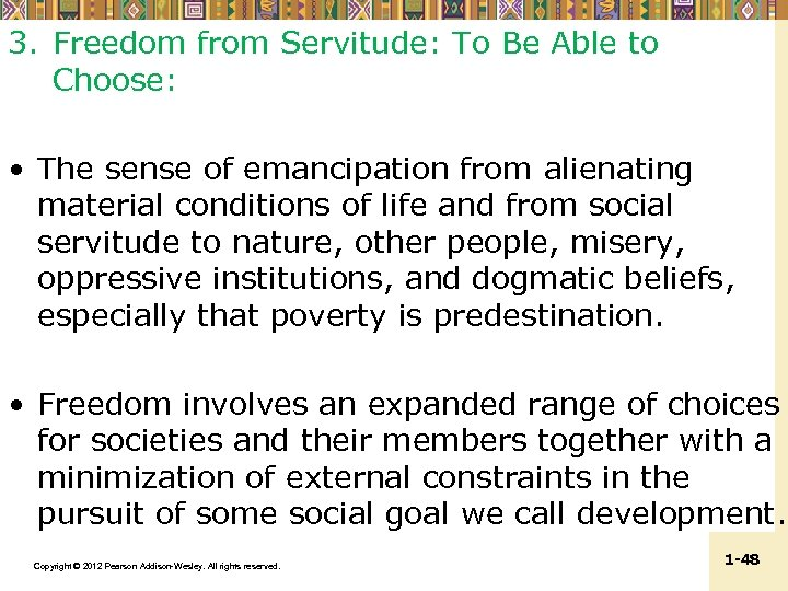 3. Freedom from Servitude: To Be Able to Choose: • The sense of emancipation