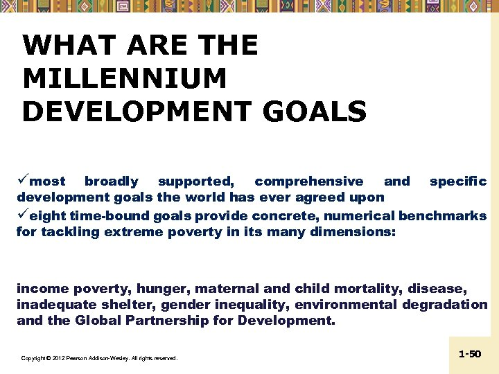 WHAT ARE THE MILLENNIUM DEVELOPMENT GOALS ümost broadly supported, comprehensive and specific development goals