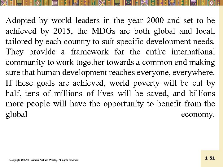 Adopted by world leaders in the year 2000 and set to be achieved by