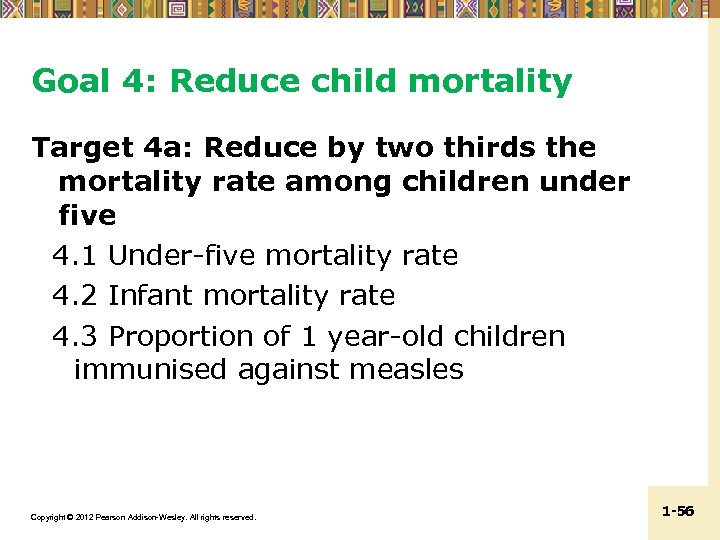 Goal 4: Reduce child mortality Target 4 a: Reduce by two thirds the mortality