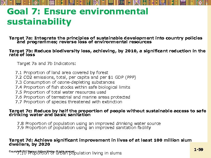 Goal 7: Ensure environmental sustainability Target 7 a: Integrate the principles of sustainable development