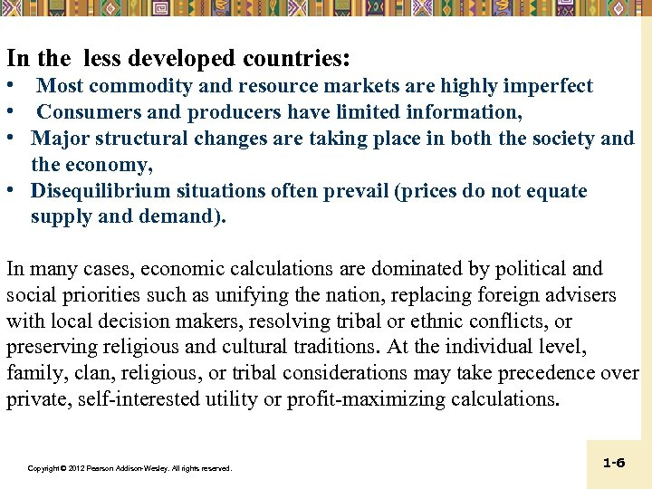 In the less developed countries: • Most commodity and resource markets are highly imperfect