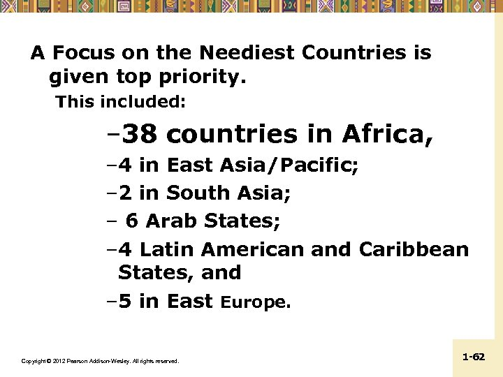A Focus on the Neediest Countries is given top priority. This included: – 38