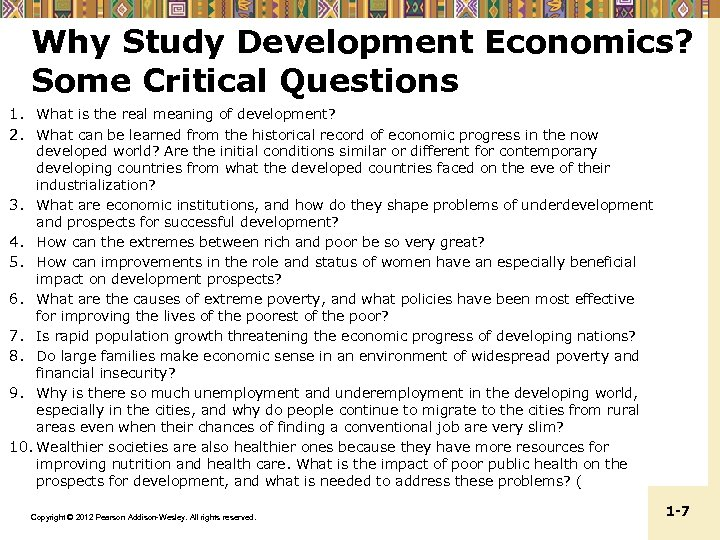 Why Study Development Economics? Some Critical Questions 1. What is the real meaning of