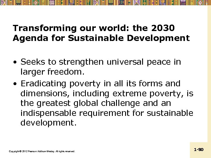 Transforming our world: the 2030 Agenda for Sustainable Development • Seeks to strengthen universal