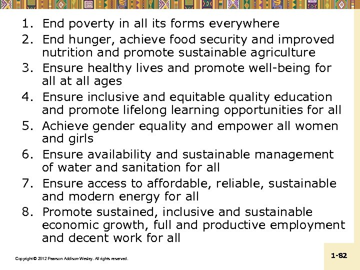 1. End poverty in all its forms everywhere 2. End hunger, achieve food security
