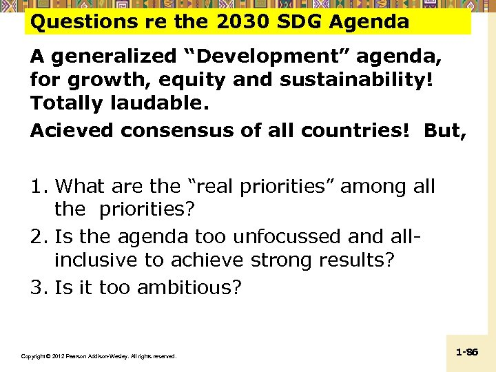 "Questions re the 2030 SDG Agenda A generalized ""Development"" agenda, for growth, equity and"