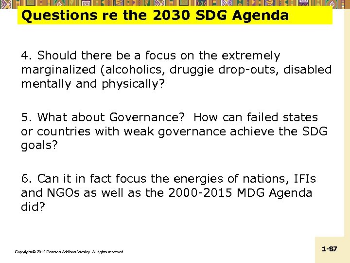 Questions re the 2030 SDG Agenda 4. Should there be a focus on the