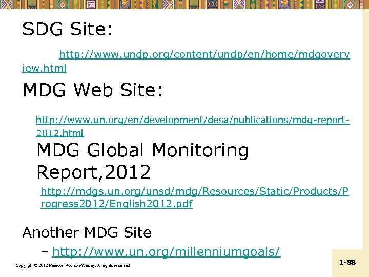 SDG Site: http: //www. undp. org/content/undp/en/home/mdgoverv iew. html MDG Web Site: http: //www. un.