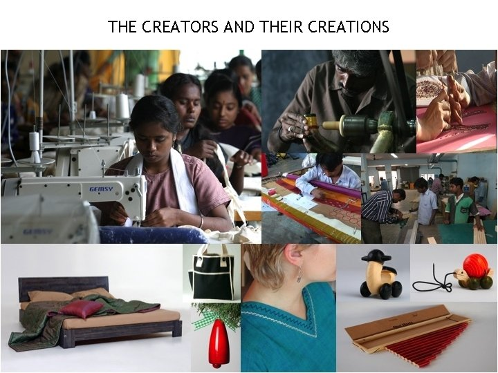 THE CREATORS AND THEIR CREATIONS