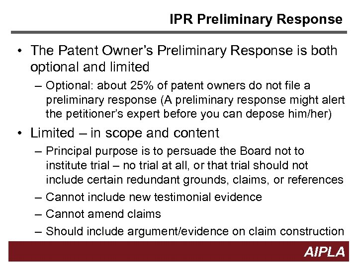 IPR Preliminary Response • The Patent Owner's Preliminary Response is both optional and limited