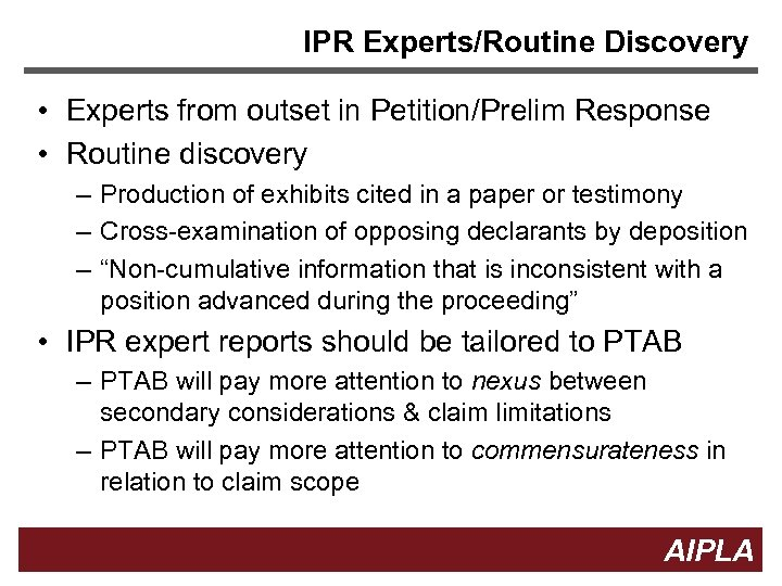 IPR Experts/Routine Discovery • Experts from outset in Petition/Prelim Response • Routine discovery –