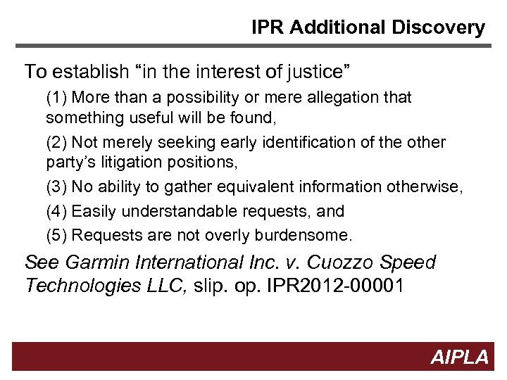 "IPR Additional Discovery To establish ""in the interest of justice"" (1) More than a"