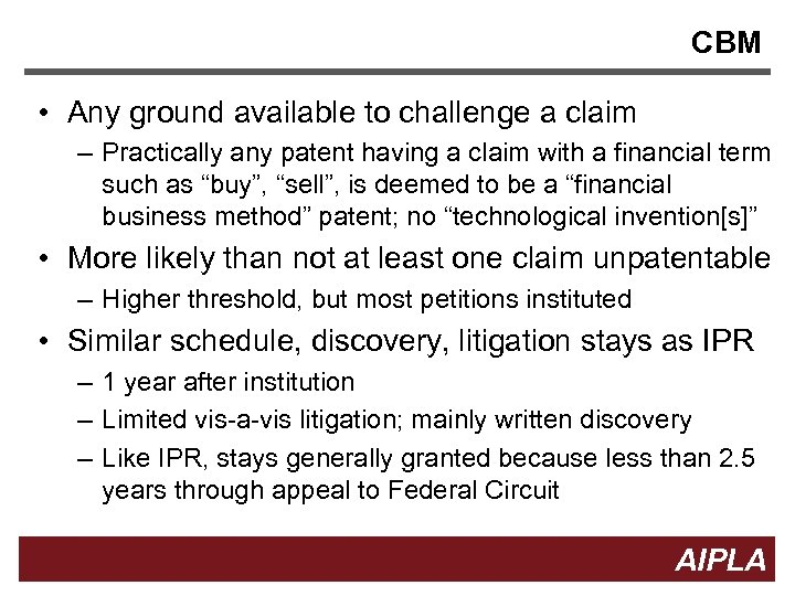 CBM • Any ground available to challenge a claim – Practically any patent having