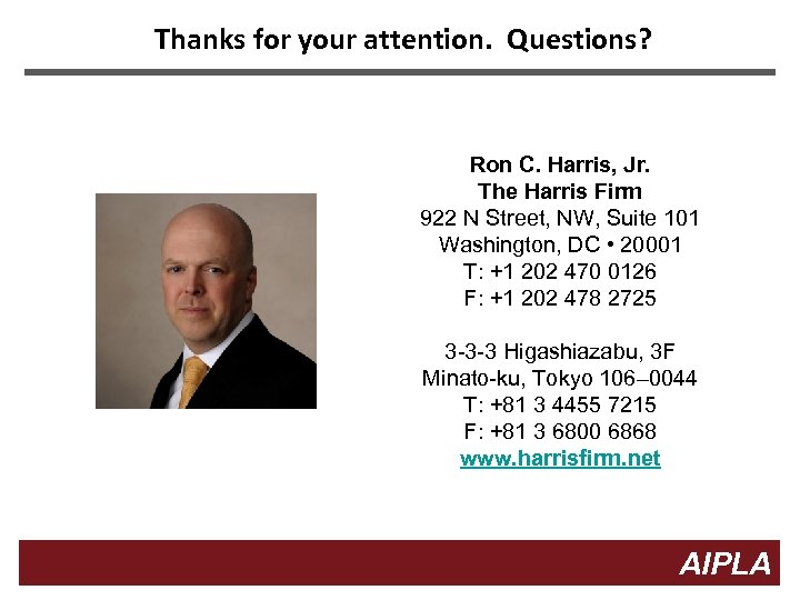 Thanks for your attention. Questions? Ron C. Harris, Jr. The Harris Firm 922 N
