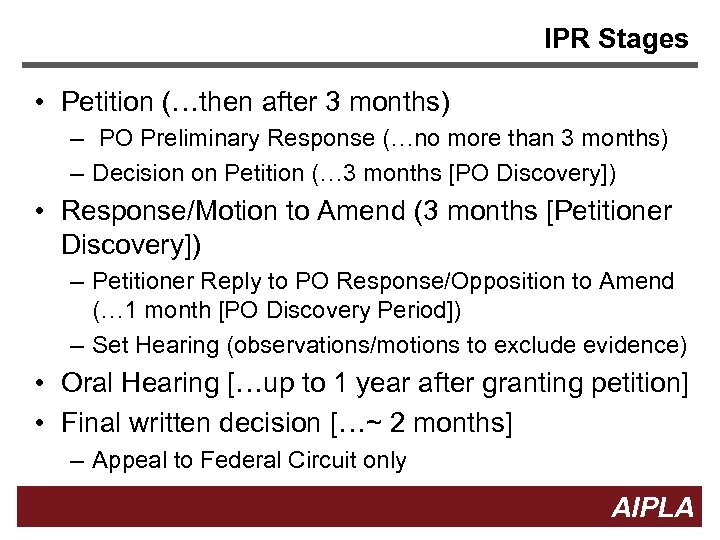 IPR Stages • Petition (…then after 3 months) – PO Preliminary Response (…no more