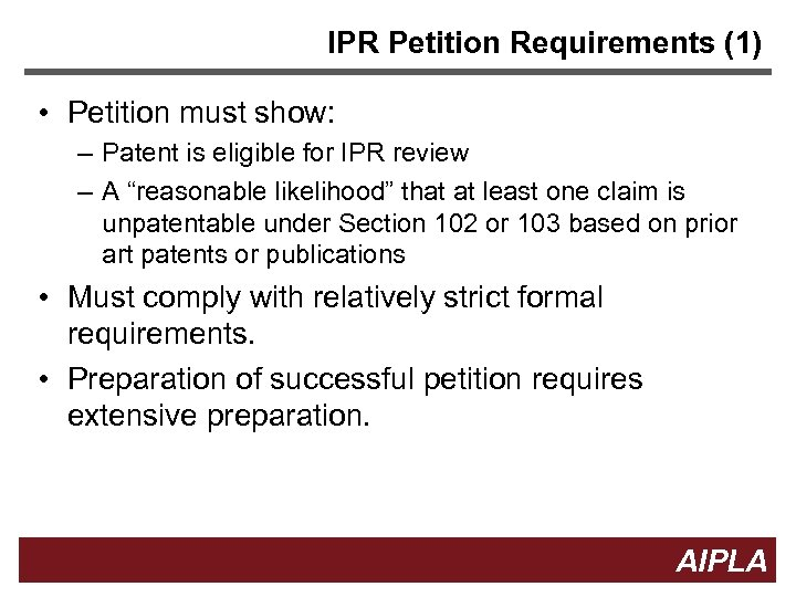 IPR Petition Requirements (1) • Petition must show: – Patent is eligible for IPR