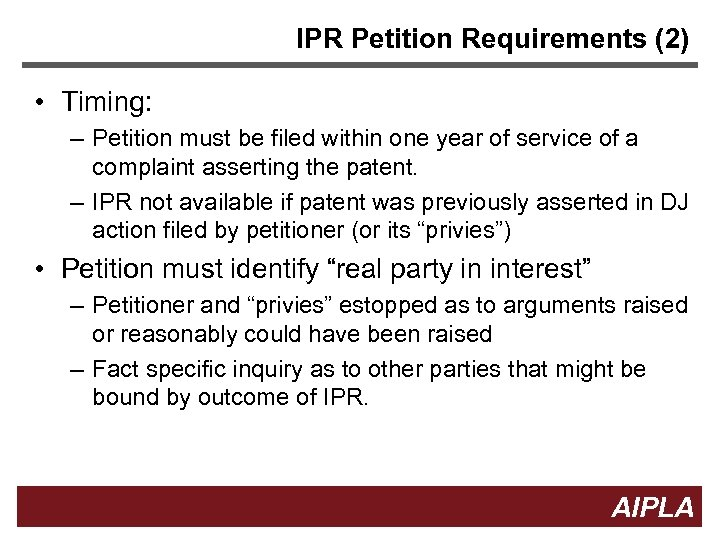 IPR Petition Requirements (2) • Timing: – Petition must be filed within one year