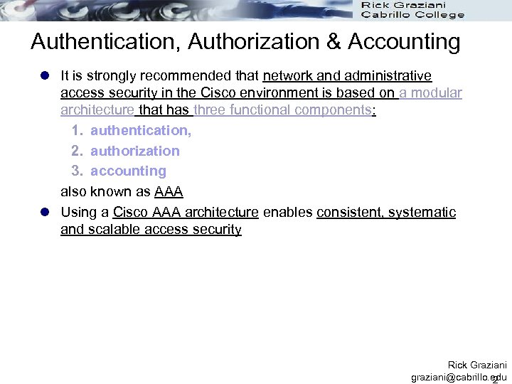 Authentication, Authorization & Accounting l It is strongly recommended that network and administrative access